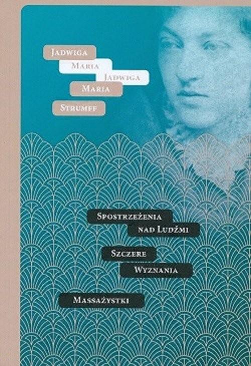 okładka Spostrzeżenia nad Ludźmi Szczere wyznania Massażystkiksiążka      Jadwiga Maria Strumff