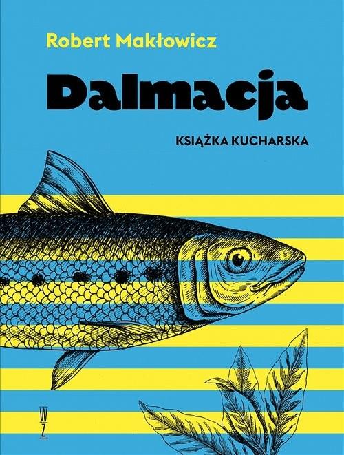 okładka Dalmacja Książka kucharska NWksiążka |  | Robert Makłowicz