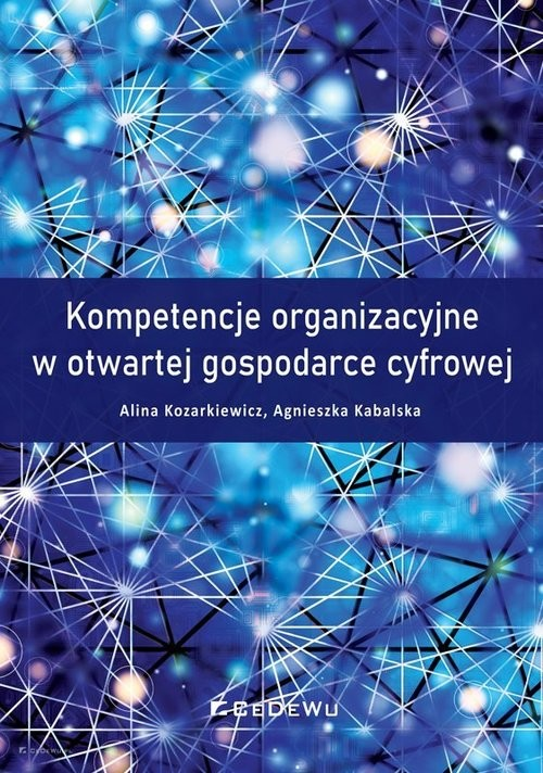 okładka Kompetencje organizacyjne w otwartej gospodarce cyfrowejksiążka      organizacyjne w otwartej gospodarce cyfrowej Kompetencje