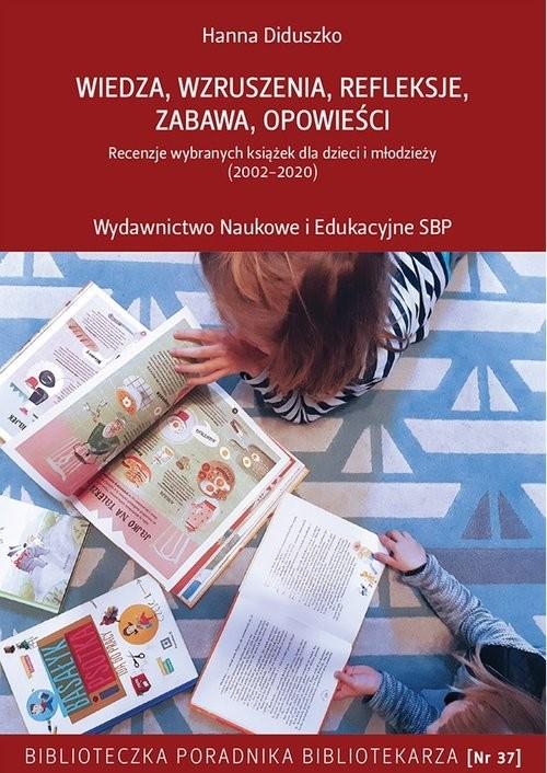okładka Wiedza wzruszenia refleksje zabawa opowieściksiążka      Hanna Diduszko