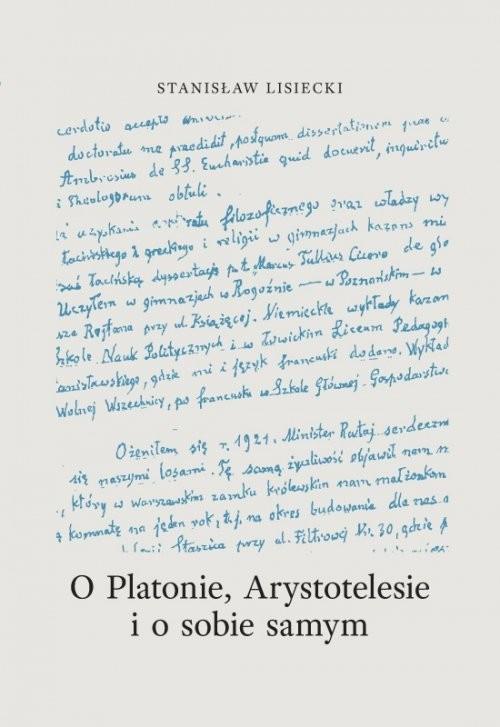 okładka O Platonie, Arystotyelesie i o sobie samymksiążka |  | Lisiecki Stanisław