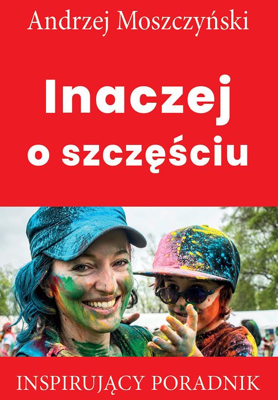 okładka Inaczej o szczęściuebook   epub, mobi   Andrzej Moszczyński