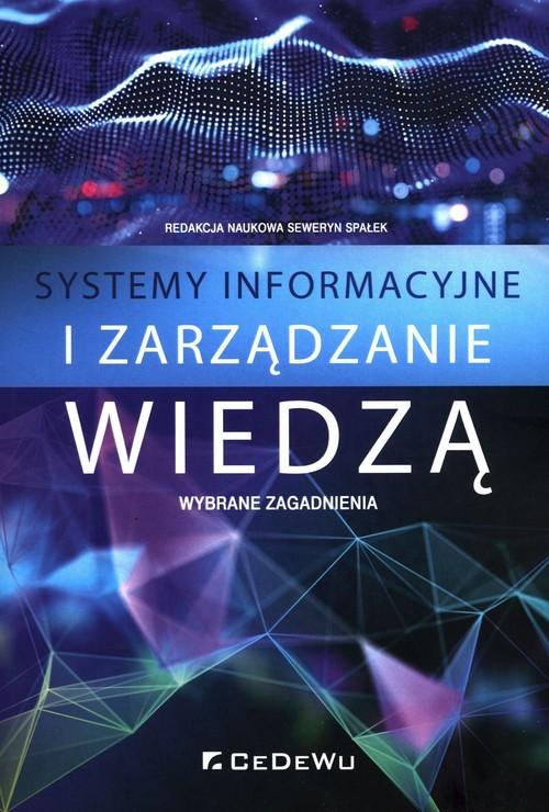 okładka Systemy informacyjne i zarządzanie wiedzą Wybrane zagadnieniaksiążka |  |