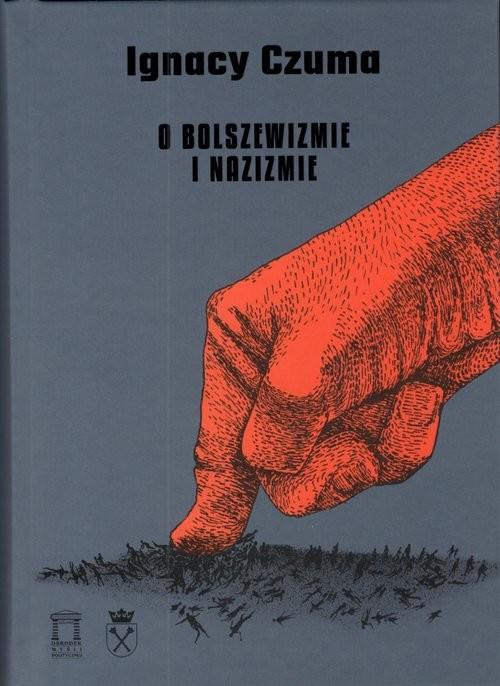 okładka O bolszewizmie i nazizmieksiążka      Czuma Ignacy