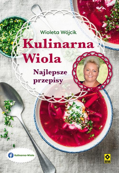 okładka Kulinarna Wiola Najlepsze przepisyksiążka |  | Wójcik Wioletta
