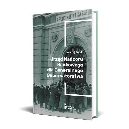okładka Urząd Nadzoru Bankowego dla Generalnego Gubernatorstwaksiążka |  | Andrzej Gójski