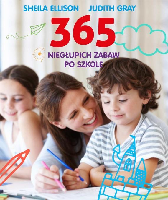 okładka 365 niegłupich zabaw po szkoleebook | epub, mobi | Sheila Ellison, Judith Gray