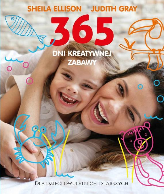 okładka 365 dni kreatywnej zabawyebook   epub, mobi   Sheila Ellison, Judith Gray