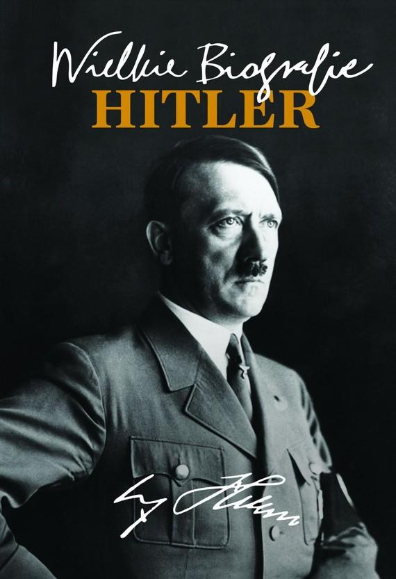 okładka Hitler. Wielkie Biografieebook | epub, mobi | Katarzyna Fiołka