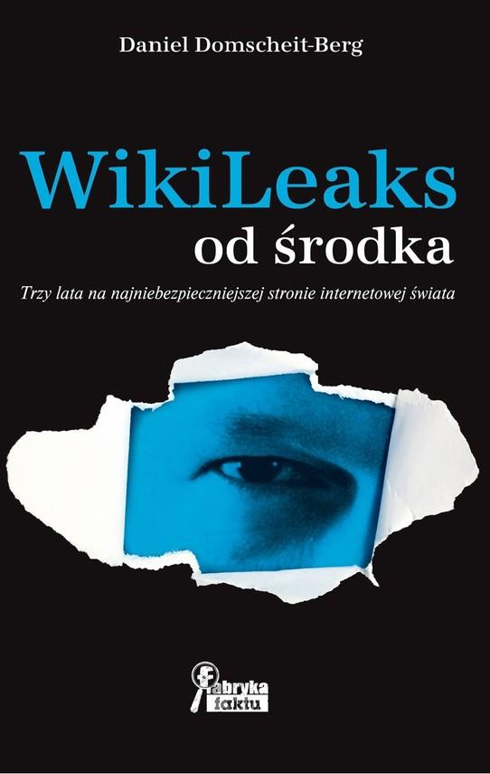 okładka WikiLeaks od środkaebook | epub, mobi | Daniel Domscheit-Berg