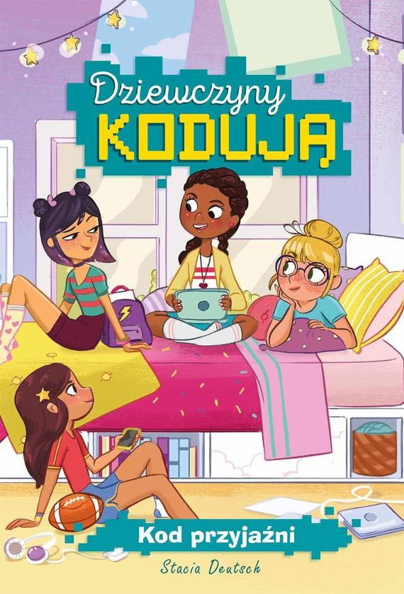 okładka Dziewczyny kodują. Kod przyjaźni. Tom 1ebook | epub, mobi | Stacia Deutsch