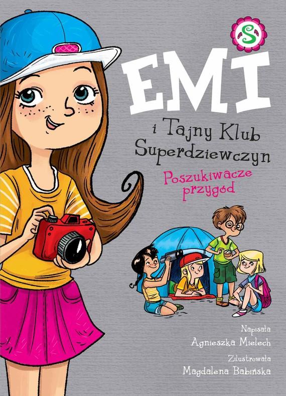okładka Emi i Tajny Klub Superdziewczyn. Poszukiwacze przygódebook   epub, mobi   Agnieszka Mielech