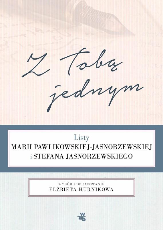 okładka Z Tobą jednym. Listy Marii Pawlikowskiej-Jasnorzewskiej i Stefana Jasnorzewskiegoebook | epub, mobi | red. Elżbieta Hurnik