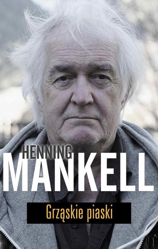 okładka Grząskie piaskiebook | epub, mobi | Henning Mankell