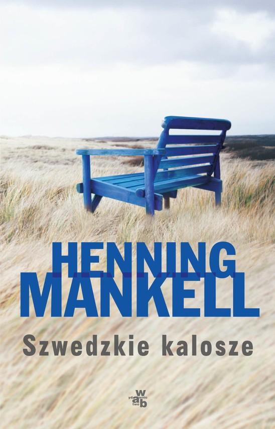 okładka Szwedzkie kaloszeebook   epub, mobi   Henning Mankell