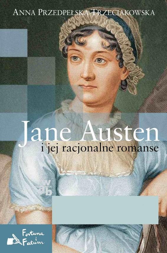 okładka Jane Austen i jej racjonalne romanseebook   epub, mobi   Anna Przedpełska-Trzeciakowska