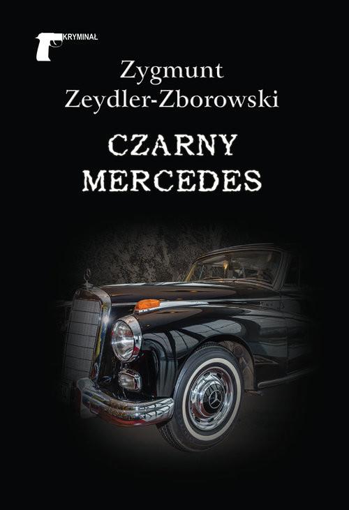 okładka Czarny mercedesksiążka      Zygmunt Zeydler-Zborowski