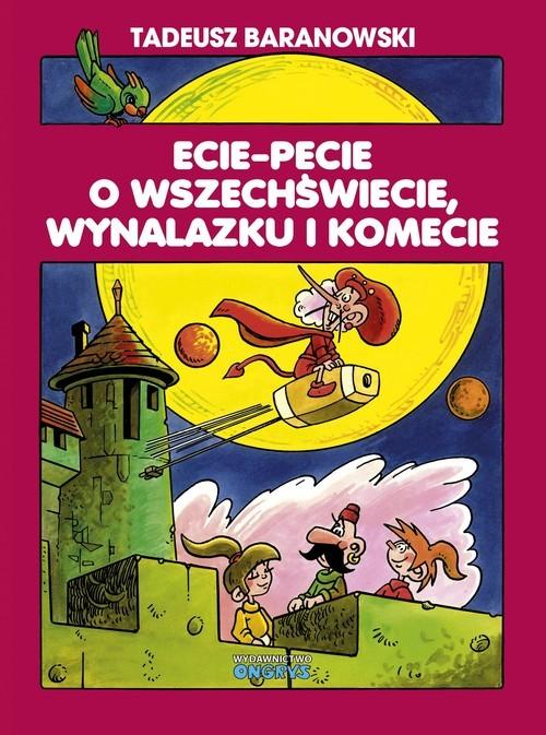 okładka Ecie Pecie o wszechświecie wynalazku i komecieksiążka      Tadeusz Baranowski