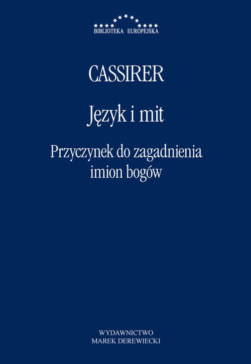 okładka Język i mit Przyczynek do zagadnienia imion bogówksiążka      Ernst Cassirer