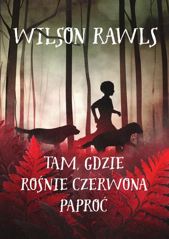 okładka Tam, gdzie rośnie czerwona paproćebook | epub, mobi | Wilson Rawls