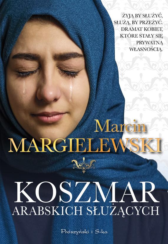 okładka Koszmar arabskich służącychebook   epub, mobi   Marcin Margielewski