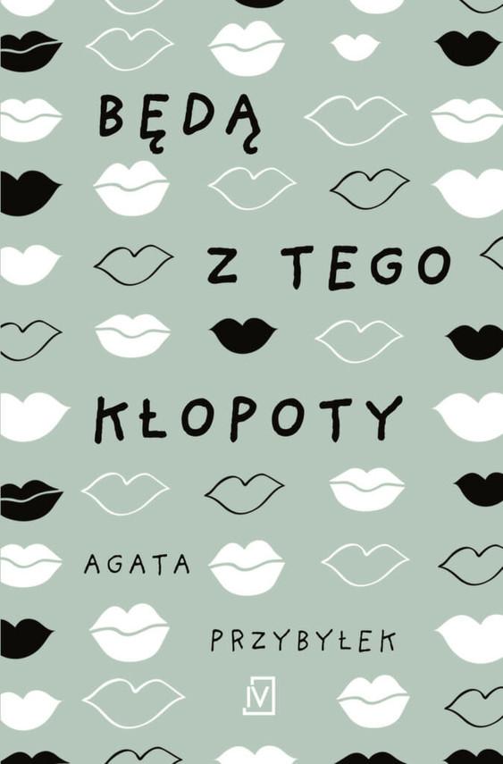 okładka Będą z tego kłopotyksiążka |  | Agata Przybyłek