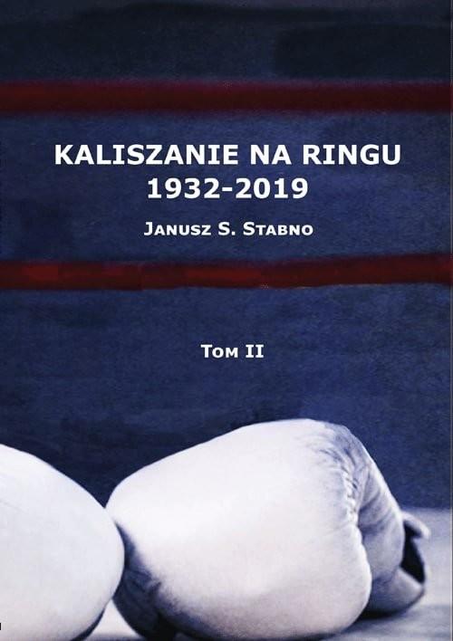 okładka Kaliszanie na ringu 1932-2019 Tom 2książka      Stabno Janusz
