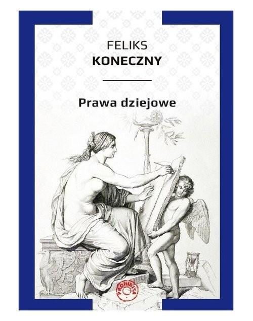 okładka Prawa dziejowe / Prohibitaksiążka |  | Koneczny Feliks