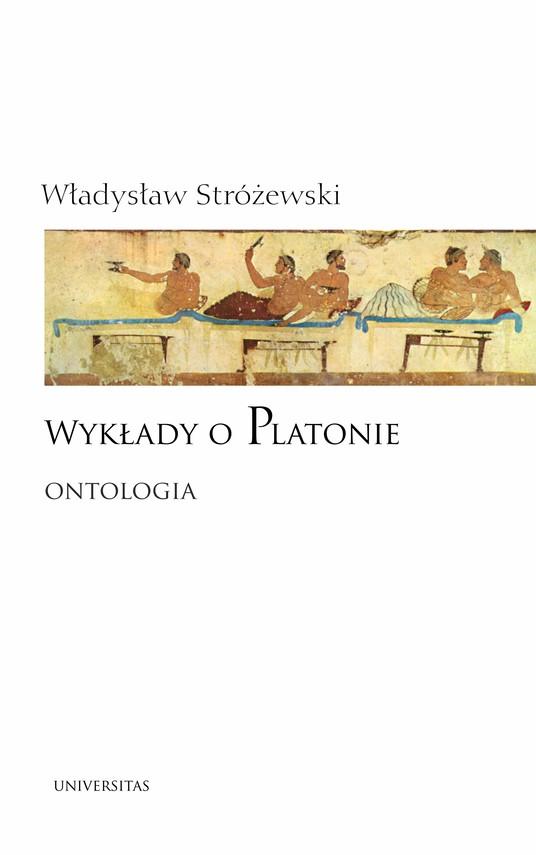 okładka Wykłady o Platonie. Ontologiaebook   epub, mobi   Władysław Stróżewski