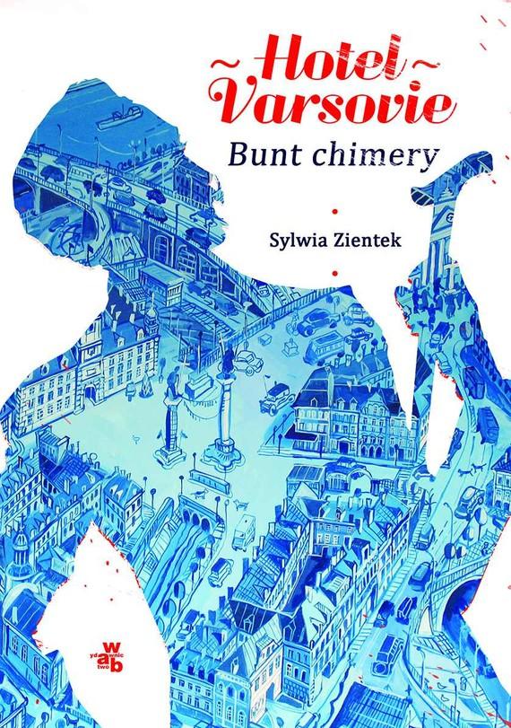 okładka Hotel Varsovie. Tom 2. Bunt chimeryebook | epub, mobi | Sylwia Zientek