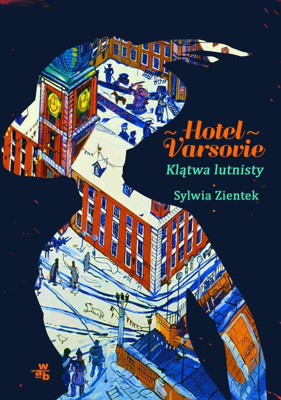 okładka Hotel Varsovie. Tom 1. Klątwa lutnistyebook | epub, mobi | Sylwia Zientek
