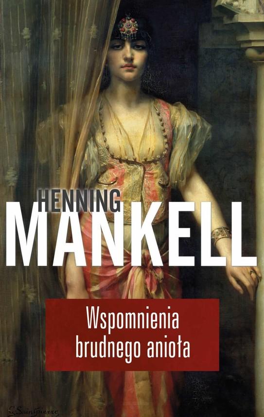 okładka Wspomnienia brudnego aniołaebook   epub, mobi   Henning Mankell