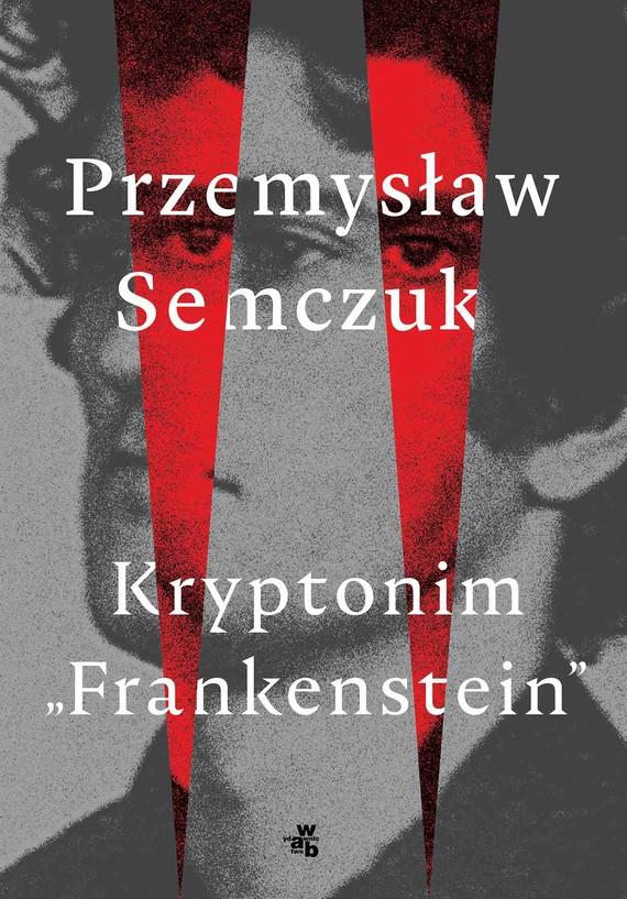 """okładka Kryptonim """"Frankenstein""""ebook   epub, mobi   Przemysław Semczuk"""