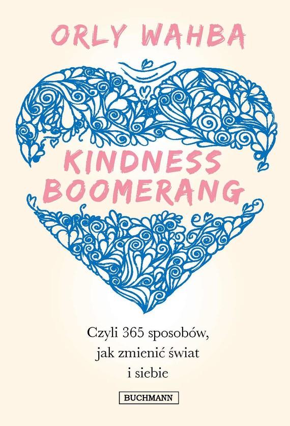 okładka Kindness Boomerang, czyli 365 sposobów jak zmienić świat i siebieebook | epub, mobi | Orly Wahba