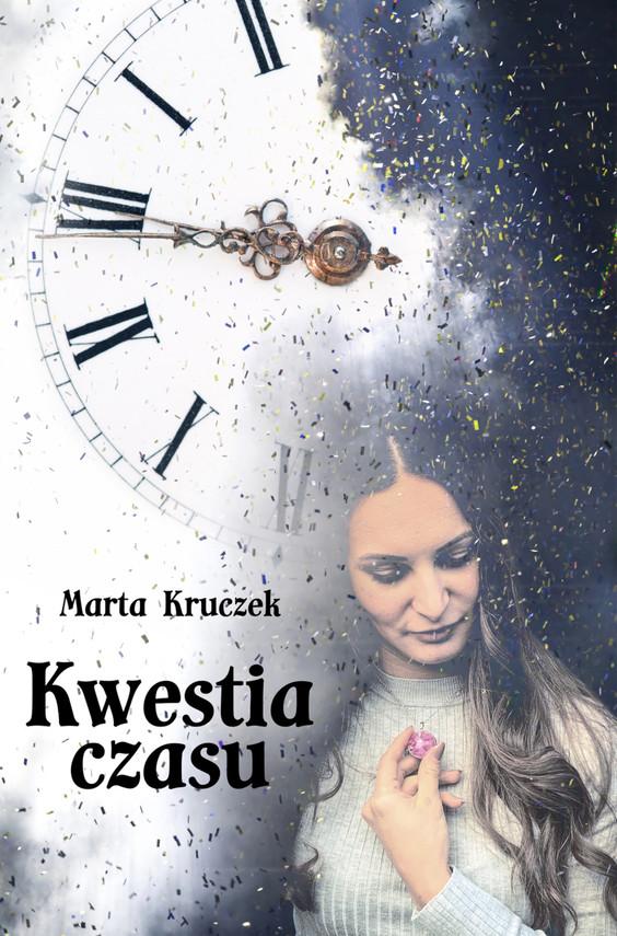 okładka Kwestia czasuebook   epub, mobi   Marta Kruczek