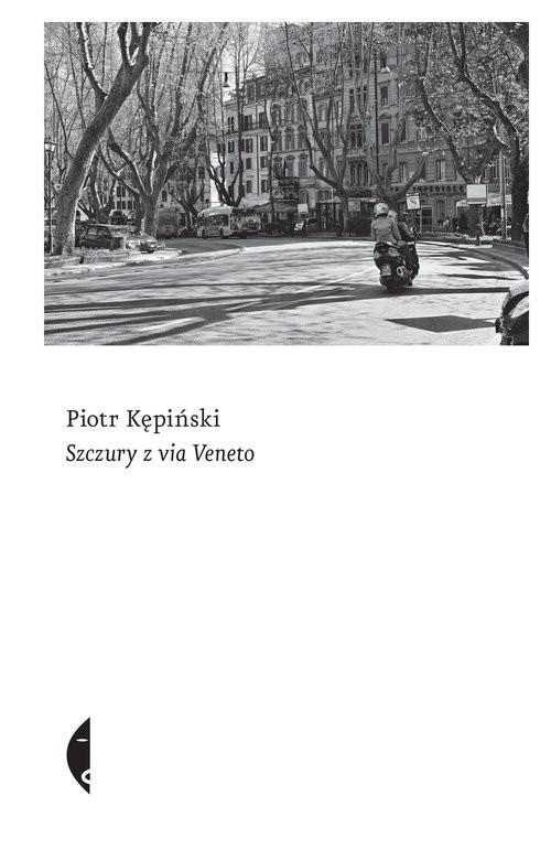 okładka Szczury z Via Venetoksiążka |  | Piotr Kępiński