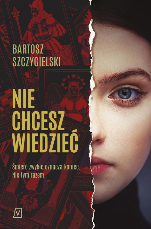 okładka Nie chcesz wiedziećksiążka      Bartosz Szczygielski