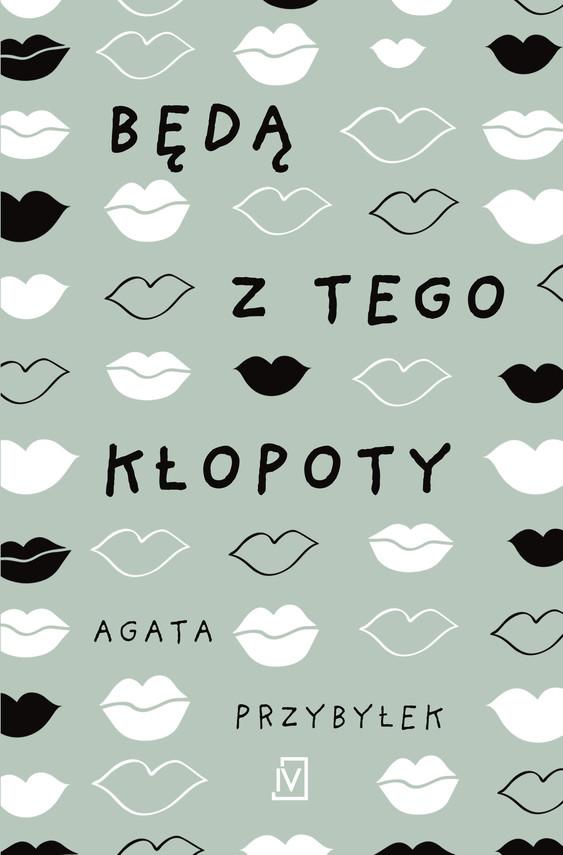 okładka Będą z tego kłopotyebook | epub, mobi | Agata Przybyłek