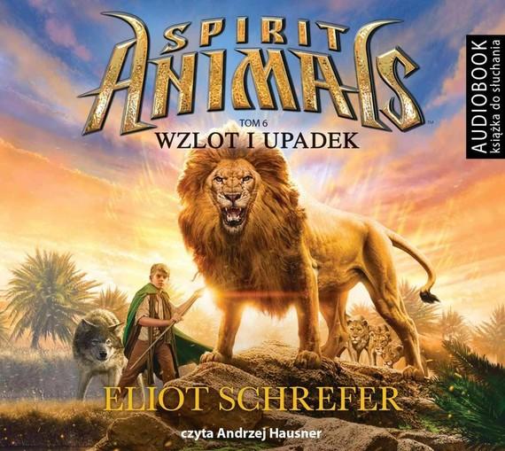 okładka Spirit Animals. Tom 6. Wzlot i upadekaudiobook | MP3 | Eliot Schrefer