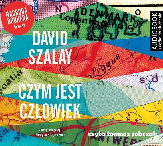 okładka Czym jest człowiekaudiobook | MP3 | David Szalay