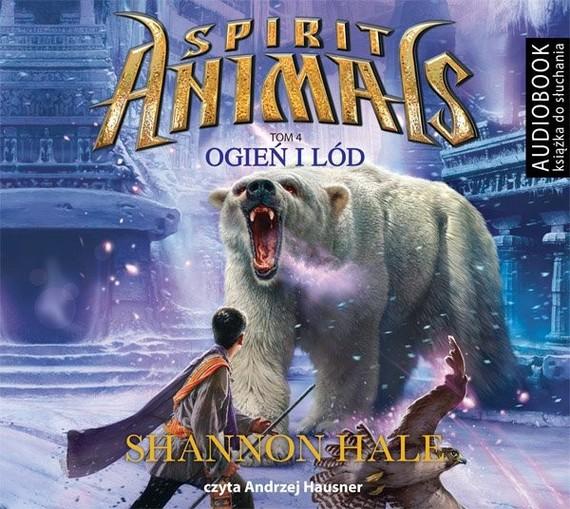 okładka Spirit Animals. Tom 4. Ogień i lódaudiobook   MP3   Shannon Hale