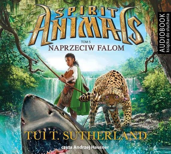okładka Spirit Animals. Tom 5. Naprzeciw falomaudiobook | MP3 | Tui T. Sutherland