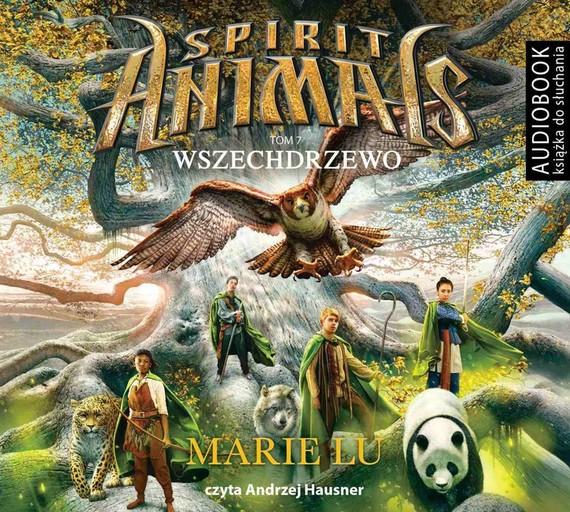 okładka Spirit Animals. Tom 7. Wszechdrzewoaudiobook | MP3 | Marie Lu