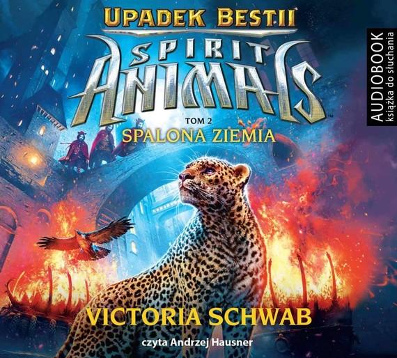 okładka Spirit Animals. Upadek Bestii. Tom 2. Spalona Ziemiaaudiobook   MP3   Victoria Schwab