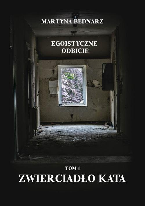 okładka Egoistyczne odbicie Tom 1 Zwierciadło kataksiążka      Martyna Bednarz