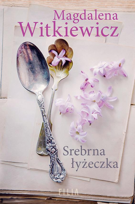 okładka Srebrna łyżeczka książka      Magdalena Witkiewicz