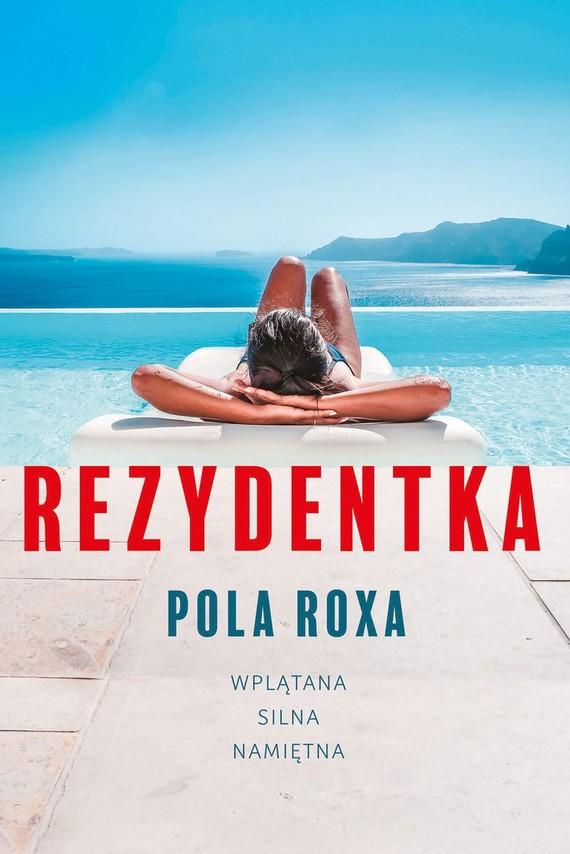 okładka Rezydentkaksiążka |  | Pola Roxa