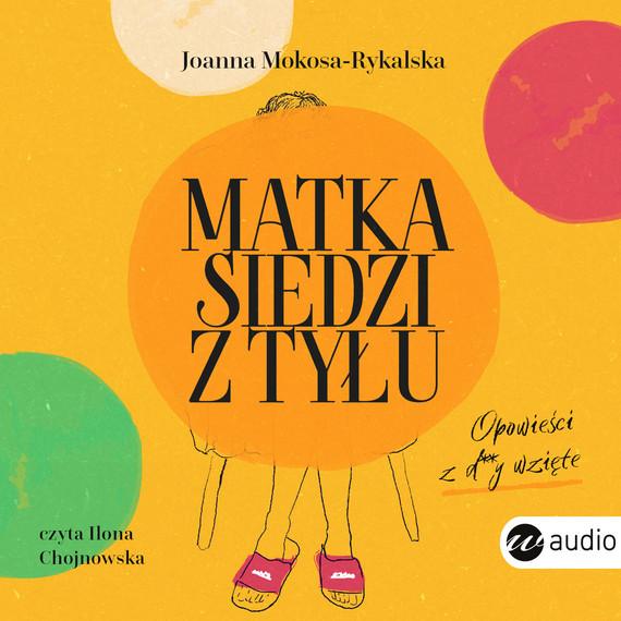 okładka Matka siedzi z tyłuaudiobook | MP3 | Joanna Mokosa-Rykalska