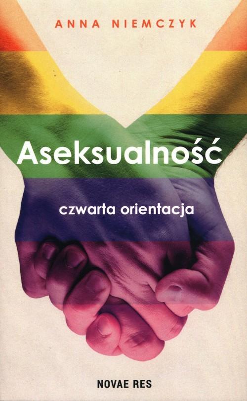 okładka Aseksualność Czwarta orientacjaksiążka |  | Anna Niemczyk