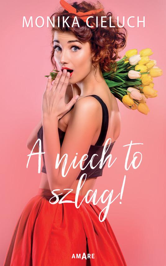 okładka A niech to szlag!ebook | epub, mobi | Monika Cieluch